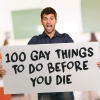 100 Gay Things To Do Before You Die