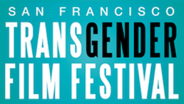 Need to Know: San Fran Trans Film Fest