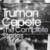 Felice Picano, Writer, The Complete Stories of Truman Capote by Truman Capote