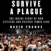 25. How to Survive a Plague: The Story of How Activists and Scientists Tamed AIDS, David France (2016)