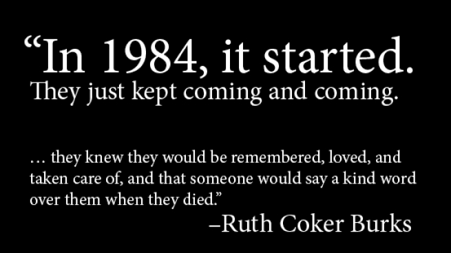Ruth Coker Burks, the woman who cared for hundreds of abandoned gay men dying of AIDS.