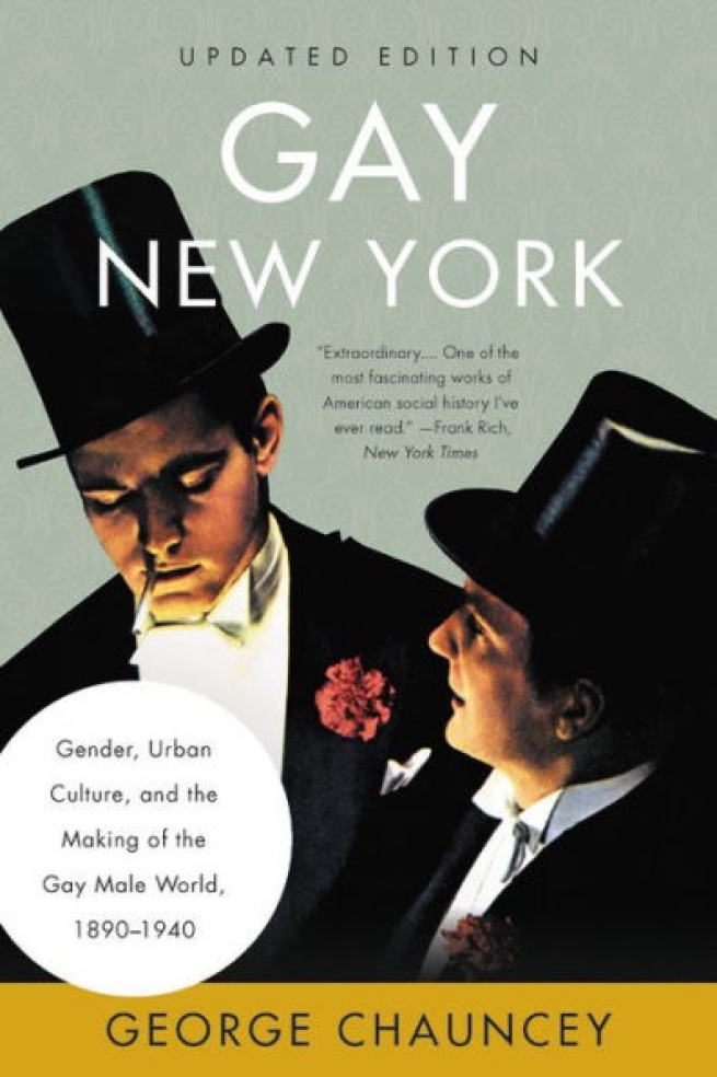 """""""Gay New York: Gender, Urban Culture, and the Making of the Gay World, 1890-1940,"""" George Chauncey"""