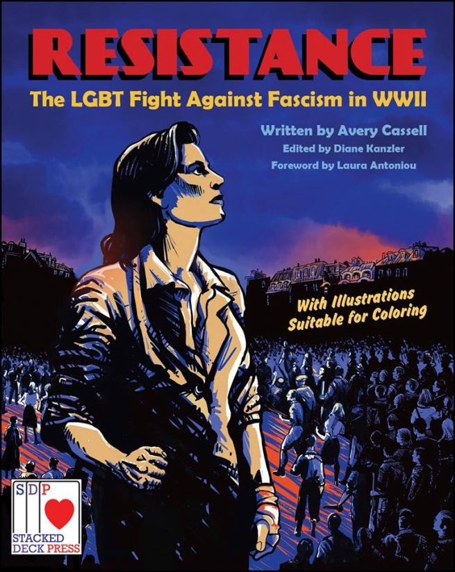 """""""Resistance: The LGBT Fight Against Fascism in WWII,"""" Avery Cassell and Diane Kanzler"""