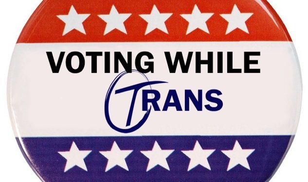 Trans* Voters May Face Discrimination at the Polls