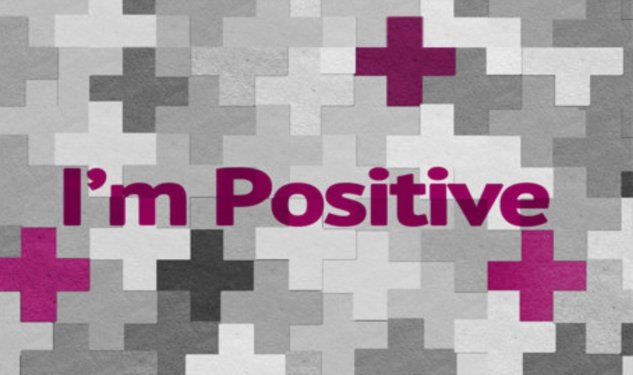 'I'm Positive' Takes On HIV Stigma
