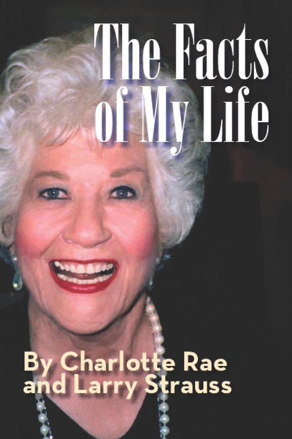 Charlotte Rae Facts of My Life