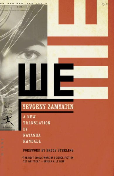 the impact of societal beliefs on freedom in we a novel by yevgeny zamyatin Yevgeny ivanovich zamyatin (1884-1937) was a russian author, who wrote science fiction and political satire zamyatin is best known for his novel we , set in a dystopian future police state in 1921, we as you read, take notes on zamyatin's depiction of this future society, its values, and how it differs from modern society.