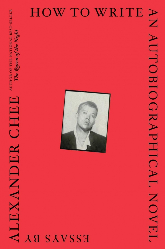 1. How to Write an Autobiographical Novel by Alexander Chee