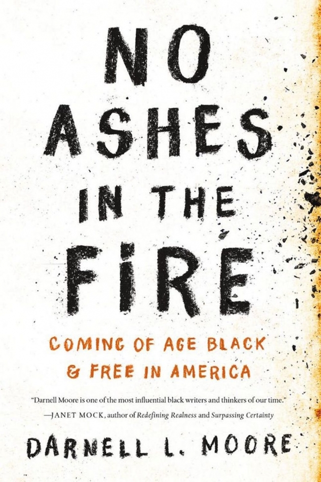 3. No Ashes in the Fire by Darnell Moore