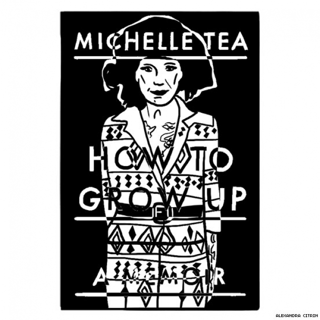 7. How to Grow Up by Michelle Tea
