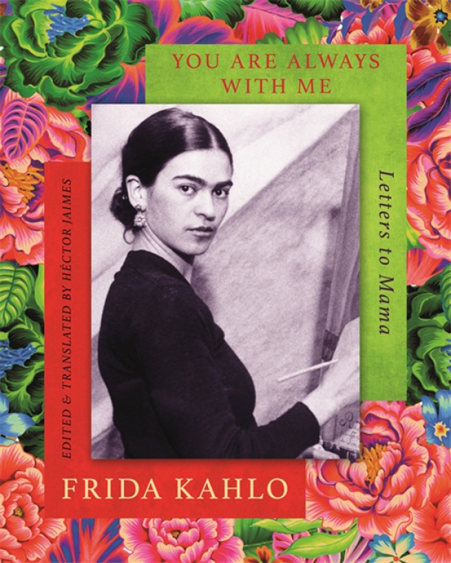 """""""You are Always With Me"""" by Frida Kahlo"""