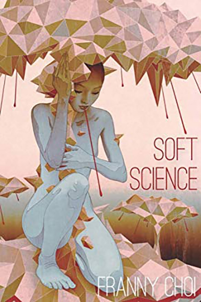 """""""Soft Science"""" by Franny Choi"""